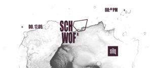 SCHWOF am 17.05.2018 im silq-Club Düsseldorf