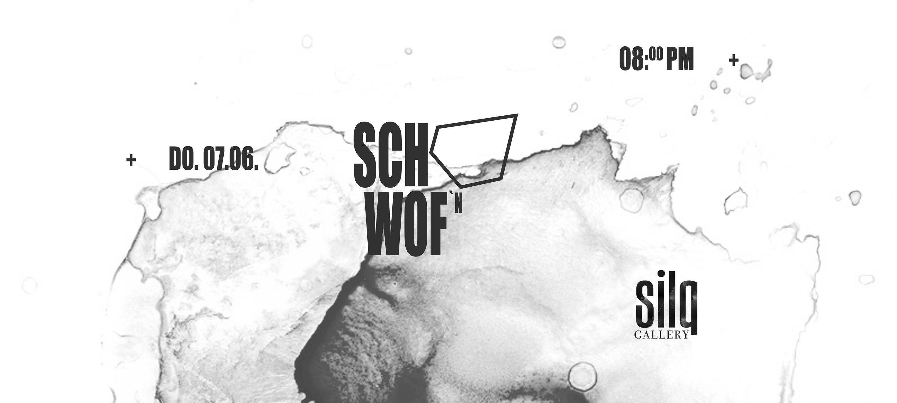 SCHWOF am 107.06.2018 im silq-Club Düsseldorf